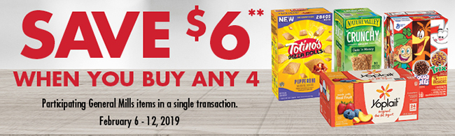 Save $6** When You Buy Any 4. Offer valid from February 6 - 12, 2019
