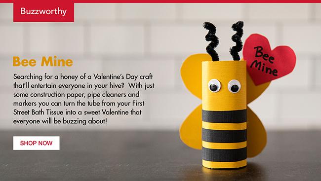 V-Day Crafts - Bee Mine w/First Street Bathroom Tissue